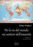 Per le vie del mondo, sui sentieri dell'umanità
